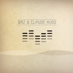 Baz & Claude Hugo